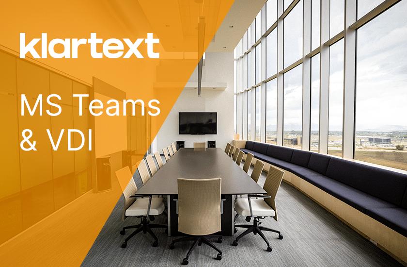 Microsoft Team in der VDI - wir zeigen was geht und was nicht